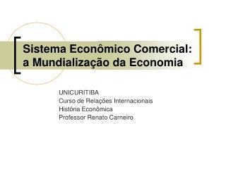 Sistema Econ mico Comercial: a Mundializa  o da Economia