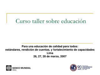 Curso taller sobre educaci n