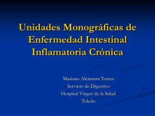 Unidades Monogr ficas de Enfermedad Intestinal Inflamatoria Cr nica