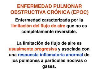 ENFERMEDAD PULMONAR OBSTRUCTIVA CR NICA EPOC