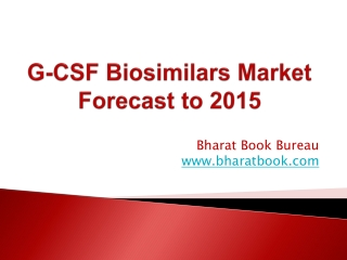 G-CSF Biosimilars Market Forecast to 2015
