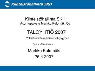Kiinteist hallinta SKH Asuntopalvelu Markku Kulom ki Oy