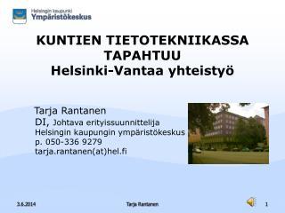 KUNTIEN TIETOTEKNIIKASSA TAPAHTUU  Helsinki-Vantaa yhteisty