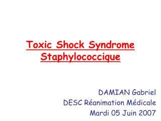 Toxic Shock Syndrome Staphylococcique