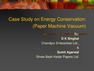 Case Study on Energy Conservation:  Paper Machine Vacuum