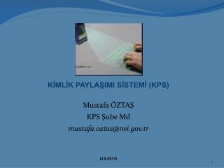 KIMLIK PAYLASIMI SISTEMI KPS  Mustafa  ZTAS KPS Sube Md  mustafa.oztasnvi.tr