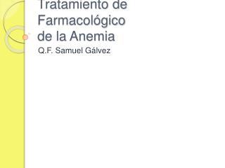 Tratamiento de Farmacol gico de la Anemia