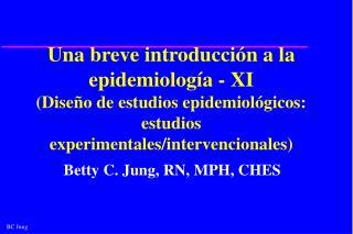 Una breve introducci n a la epidemiolog a - XI Dise o de estudios epidemiol gicos: estudios experimentales