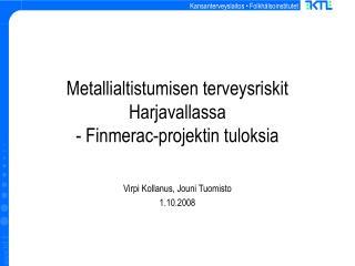 Metallialtistumisen terveysriskit Harjavallassa - Finmerac-projektin tuloksia