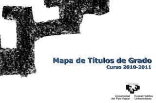 Mapa de T tulos de Grado Curso 2010-2011