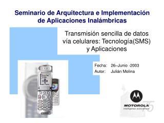 Transmisi n sencilla de datos v a celulares: Tecnolog aSMS y Aplicaciones