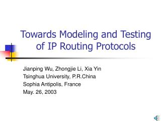 Towards Modeling and Testing of IP Routing Protocols
