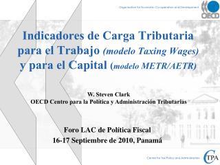 Indicadores de Carga Tributaria para el Trabajo modelo Taxing Wages y para el Capital modelo METR
