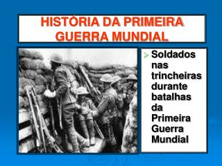 HIST RIA DA PRIMEIRA GUERRA MUNDIAL