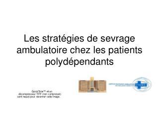 Les strat gies de sevrage ambulatoire chez les patients polyd pendants