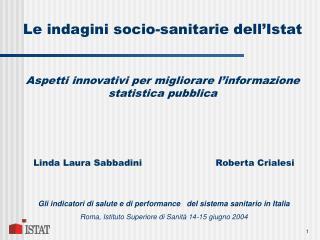 Le indagini socio-sanitarie dell Istat   Aspetti innovativi per migliorare l informazione statistica pubblica