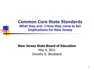 Common Core State Standards What they are  How they came to be Implications for New Jersey