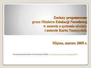 Zmiany proponowane  przez Ministra Edukacji Narodowej  w ustawie o systemie oswiaty  i ustawie Karta Nauczyciela    Miet