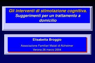 Gli interventi di stimolazione cognitiva. Suggerimenti per un trattamento a domicilio