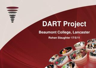 DART Project Beaumont College, Lancaster Rohan Slaughter 17
