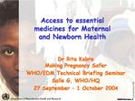 Access to essential medicines for Maternal and Newborn Health