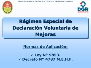 R gimen Especial de Declaraci n Voluntaria de Mejoras