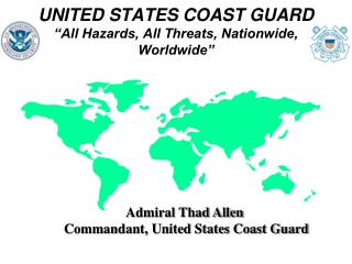 UNITED STATES COAST GUARD   All Hazards, All Threats, Nationwide, Worldwide