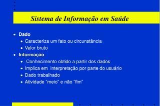 Sistema de Informa  o em Sa de