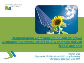 Harmonogram wdrazania do polskiego prawa wymog w dyrektywy 2010