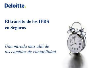 El tr nsito de los IFRS en Seguros   Una mirada mas all  de  los cambios de contabilidad ..
