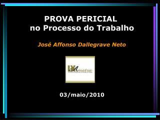 PROVA PERICIAL  no Processo do Trabalho  Jos  Affonso Dallegrave Neto         03