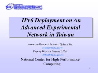 IPv6 Deployment on An Advanced Experimental Network in Taiwan