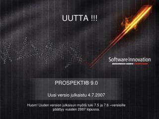 PROSPEKTI  9.0  Uusi versio julkaistu 4.7.2007  Huom Uuden version julkaisun my t  tuki 7.5 ja 7.6  versioille p  ttyy v
