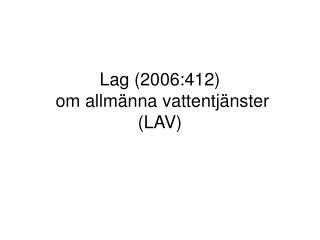 Lag 2006:412  om allm nna vattentj nster LAV