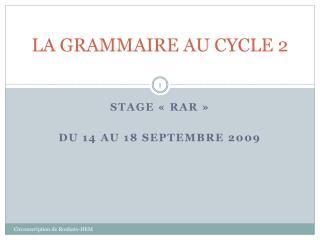 LA GRAMMAIRE AU CYCLE 2