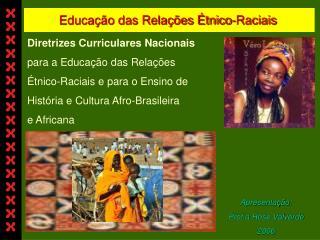 Educa  o das Rela  es  tnico-Raciais