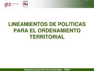 LINEAMIENTOS DE POLITICAS PARA EL ORDENAMIENTO TERRITORIAL