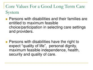 Core Values For a Good Long Term Care System