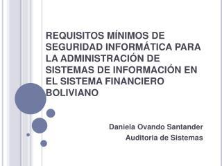 REQUISITOS M NIMOS DE SEGURIDAD INFORM TICA PARA LA ADMINISTRACI N DE SISTEMAS DE INFORMACI N EN EL SISTEMA FINANCIERO B