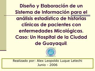 Dise o y Elaboraci n de un Sistema de Informaci n para el an lisis estad stico de historias cl nicas de pacientes con en