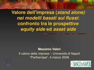 Valore dell impresa stand alone nei modelli basati sui flussi: confronto tra le prospettive  equity side ed asset side
