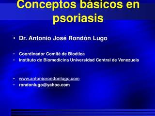 Conceptos b sicos en psoriasis