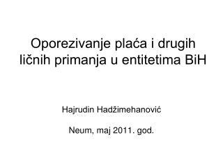 Oporezivanje placa i drugih licnih primanja u entitetima BiH