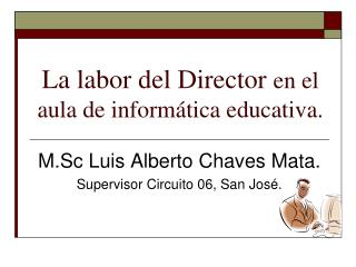 La labor del Director en el aula de inform tica educativa.