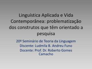 Lingu stica Aplicada e Vida Contempor nea: problematiza  o dos construtos que t m orientado a pesquisa