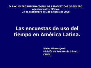 Las encuestas de uso del tiempo en Am rica Latina.