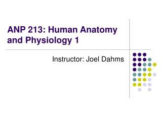 ANP 213: Human Anatomy and Physiology 1