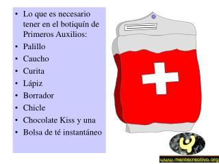Lo que es necesario tener en el botiqu n de Primeros Auxilios: Palillo Caucho Curita L piz Borrador Chicle Chocolate Kis