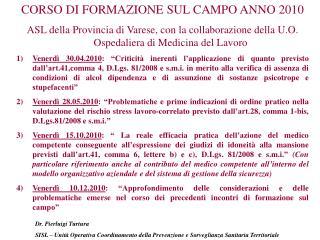 CORSO DI FORMAZIONE SUL CAMPO ANNO 2010 ASL della Provincia di Varese, con la collaborazione della U.O. Ospedaliera di M