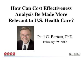 How Can Cost Effectiveness Analysis Be Made More Relevant to U.S. Health Care